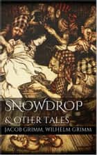 Snowdrop ebook by Jacob Grimm, Wilhelm Grimm