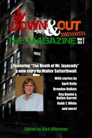 Down & Out: The Magazine Volume 2 Issue 1 ebook by Rick Ollerman, Dane F. Baylis, Benjamin Boulden,...