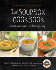 The Soupbox Cookbook - Sensational Soups for Healthy Living ebook by Dru Melton,Jamie Taerbaum