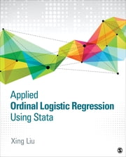Applied Ordinal Logistic Regression Using Stata - From Single-Level to Multilevel Modeling ebook by Xing Liu