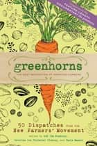 Greenhorns ebook by Zoe Ida Bradbury,Severine von Tscharner Fleming,Paula Manalo