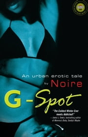 G-Spot - An urban erotic tale by ebook by Noire