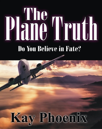 The Plane Truth ebook by Kay Phoenix