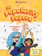 The Awesomely Awful Melodies of Lydia Goldblatt and Julie Graham-Chang (The Popularity Papers #5) ebook by Amy Ignatow