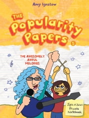 Popularity Papers - Book Five: The Awesomely Awful Melodies of Lydia Goldblatt and Julie Graham-Chang ebook by Amy Ignatow