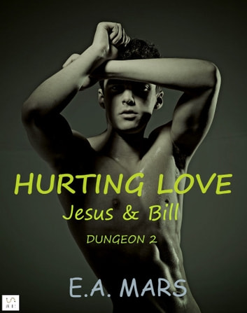Hurting love - Jesus & Bill ebook by E.A. Mars