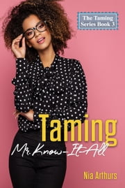 Taming Mr. Know-It-All ebook by