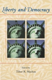Liberty and Democracy ebook by Tibor R. Machan