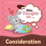 Bible Thoughts on Consideration - Do to others, as you'd have them to do to you ebook by Agnes de Bezenac,Salem de Bezenac