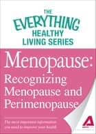 Menopause: Recognizing Menopause and Perimenopause: The most important information you need to improve your health ebook by Adams Media