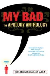 My Bad - The Apology Anthology ebook by Arleen Sorkin,Paul Slansky