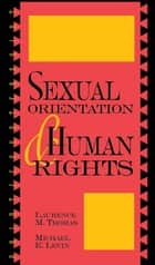 Sexual Orientation and Human Rights ebook by Laurence Thomas, Michael Levin