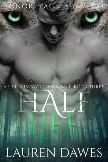 Half Life - A Helheim Wolf Pack Tale, #3 ebook by Lauren Dawes
