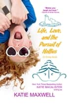 Life, Love, and the Pursuit of Hotties ebook by