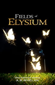 Fields of Elysium ebook by A.B. Whelan