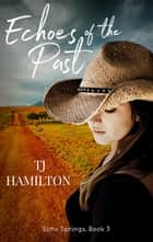 Echoes Of The Past ebook by TJ Hamilton