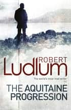 The Aquitaine Progression ebook by