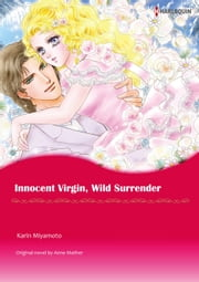INNOCENT VIRGIN, WILD SURRENDER (Harlequin Comics) - Harlequin Comics ebook by Anne Mather,KARIN MIYAMOTO