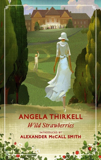 Wild Strawberries - A Virago Modern Classic ebook by Angela Thirkell