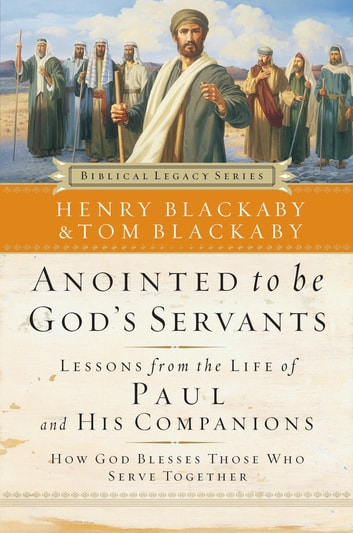 Anointed to Be God's Servants - How God Blesses Those Who Serve Together ebook by Henry Blackaby,Tom Blackaby