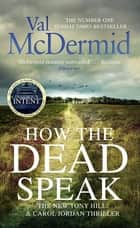 How the Dead Speak eBook by Val McDermid