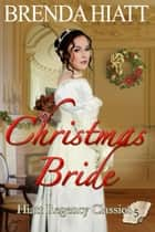 Christmas Bride ebook by Brenda Hiatt