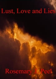Lust, Love and Lies ebook by Rosemary J. Peel