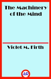 The Machinery of the Mind ebook by Violet M. Firth
