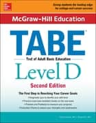 McGraw-Hill Education TABE Level D, Second Edition ebook by Phyllis Dutwin, Richard Ku