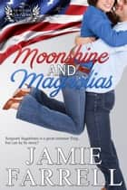Moonshine & Magnolias ebook by Jamie Farrell