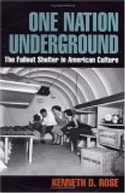 One Nation Underground - The Fallout Shelter in American Culture ebook by Kenneth D. Rose