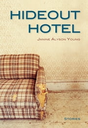 Hideout Hotel ebook by Janine Alyson Young