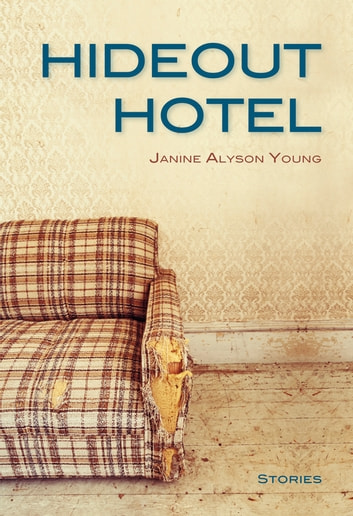 Hideout Hotel 電子書籍 by Janine Alyson Young