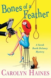 Bones of a Feather - A Sarah Booth Delaney Mystery ebook by Carolyn Haines