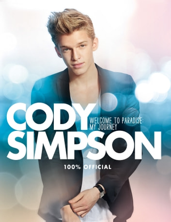 Welcome to Paradise: My Journey ebook by Cody Simpson
