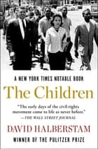 The Children - The Young Men and Women of the Civil Rights Movement ebook by David Halberstam