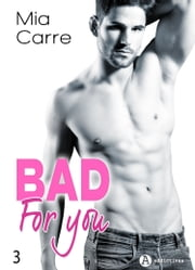 Bad for you 3 ebook by Mia Carre