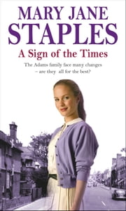A Sign Of The Times - An Adams Family Saga Novel ebook by Mary Jane Staples