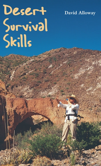 Desert Survival Skills ebook by David Alloway