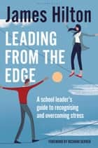 Leading from the Edge ebook by Mr James Hilton