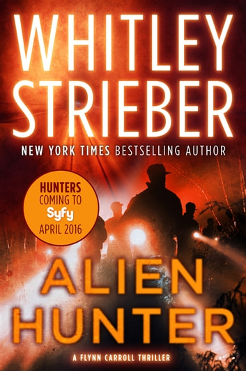 Alien Hunter - A Flynn Carroll Thriller ebook by Whitley Strieber