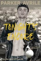 Tonight's Encore - A Second Chance Gay Romance ebook by Parker Avrile