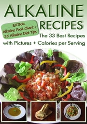 Alkaline Recipes: The 33 Best Recipes with Pictures & Calories ebook by Mel Teske