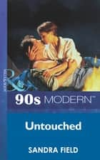 Untouched (Mills & Boon Vintage 90s Modern) ebook by Sandra Field