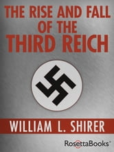 The Rise and Fall of the Third Reich ebook by William L. Shirer