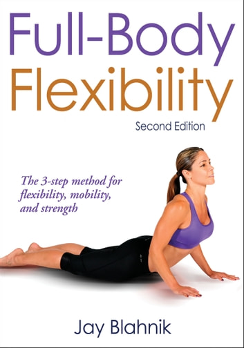 Full-Body Flexibility ebook by Jay C. Blahnik