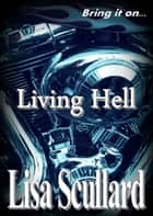 Living Hell ebook by Lisa Scullard