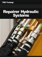 Repairer Hydraulic Systems (Mechanics and Hydraulics) ebook by TSD Training