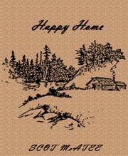 Happy Home ebook by Scot McAtee