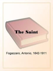 The Saint ebook by Antonio Fogazzaro